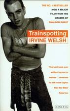 Trainspotting by Irvine Welsh