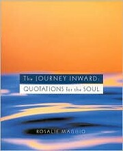 The Journey Inward: Quotations for the Soul…