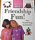 Friendship Fun! The Creative Activity Kit by…