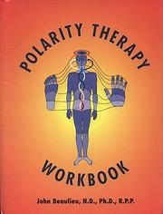 Polarity Therapy Workbook – tekijä: John…
