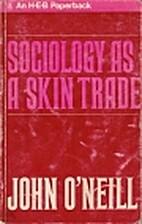 Sociology as a skin trade: essays towards a…