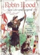Robin Hood: His Life and Legend by Bernard…