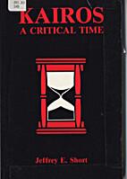 Kairos A Critical Time by Jeffrey E. Scott