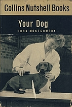 Your Dog (Nutshell Books) by John Montgomery