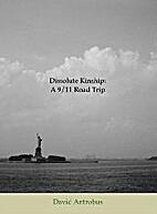 Dissolute Kinship: A 9/11 Road Trip by David…