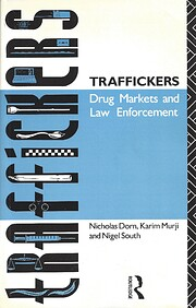 Traffickers : drug markets and law…