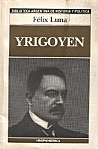 Yrigoyen (Spanish Edition) by Félix Luna