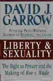 Liberty and Sexuality, the Right to Privacy…