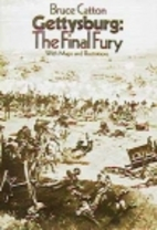Gettysburg: The Final Fury by Bruce Catton