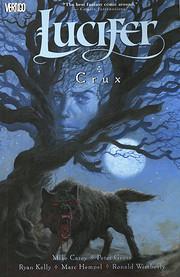 Lucifer Vol. 9: Crux de Mike Carey
