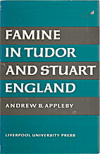 Famine in Tudor and Stuart England by Andrew…
