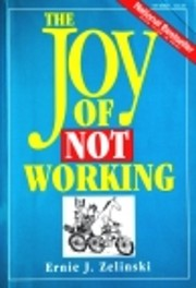 The Joy of Not Working: How To Enjoy Your…