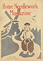 Home Needlework Magazine, July 1916 by Home…
