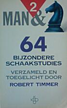 Man & paard : 64 bijzondere schaakstudies.…