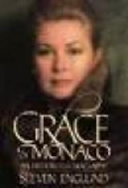 Grace of Monaco: An Interpretive Biography…