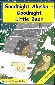 Goodnight Alaska - Goodnight Little Bear –…