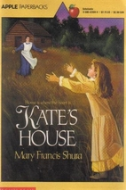 Kate's House by Mary Francis Shura