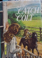 The Catch Colt by Mary O'Hara