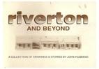Riverton and beyond by John Husband