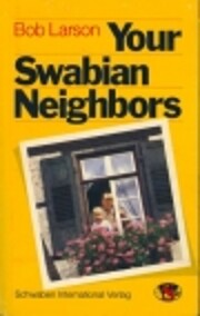 Your Swabian Neighbors – tekijä: Bob…