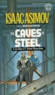 The Caves of Steel: A Lije Baley & R. Daneel…