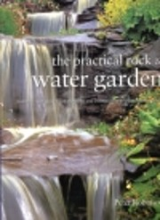 The Practical Rock and Water Garden by Peter…