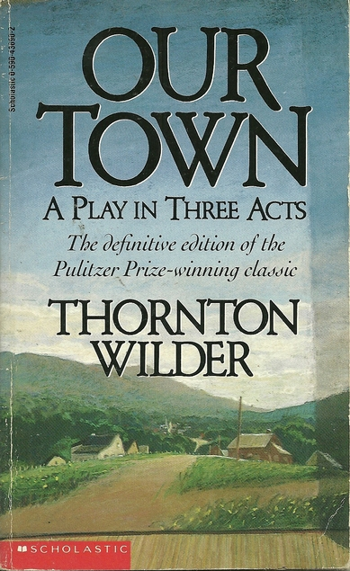 an overview of the influence of childhood experiences on our town a play by thornton wilder