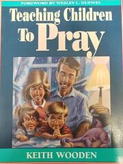 Teaching Children to Pray – tekijä: Keith…