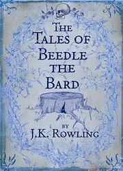 The tales of Beedle the Bard de J.K. Rowling