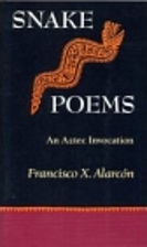 Snake Poems by Francisco X. Alarcón