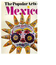The Popular Arts of Mexico by Kojin Toneyama