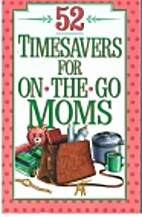 52 Timesavers for On-The-Go-Moms by Kate…