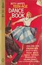 Betty White's Teen-Age Dance Book by Betty…