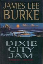 Dixie City Jam: A Dave Robicheaux Novel by…