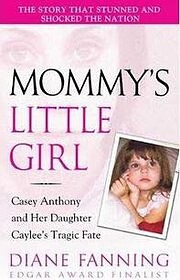 Mommy's Little Girl: Casey Anthony and her…