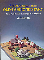 Cut and Assemble an Old-Fashioned Farm: Nine…
