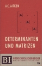 Determinants and Matrices by A. C. Aitken