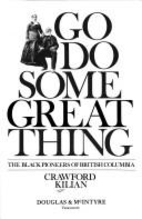 Go do some great thing : the black pioneers…
