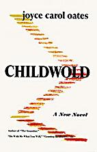 Childwold by Joyce Carol Oates