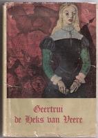 Geertrui, de Heks van Veere by Dignate…