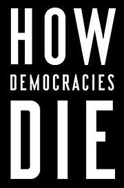 How Democracies Die por Steven Levitsky