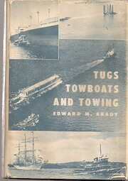 Tugs, Towboats and Towing af Edward M. Brady