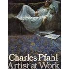 Charles Pfahl, Artist at Work by Joe Singer