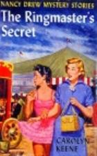 Nancy Drew: The Ringmaster's Secret by…