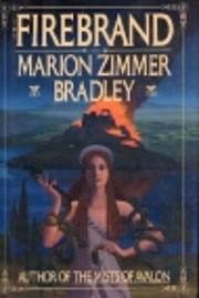 The Firebrand de Marion Zimmer Bradley