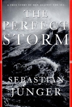 The Perfect Storm: A True Story of Men…