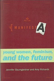 Manifesta : Young Women, Feminism, and the…