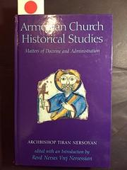 Armenian Church historical studies : matters…