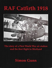RAF Catfirth 1918: The Story of a First…
