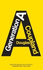 Generation A: A Novel by Douglas Coupland